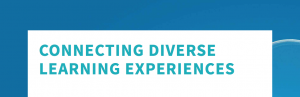 Connecting Diverse Learning Experiences